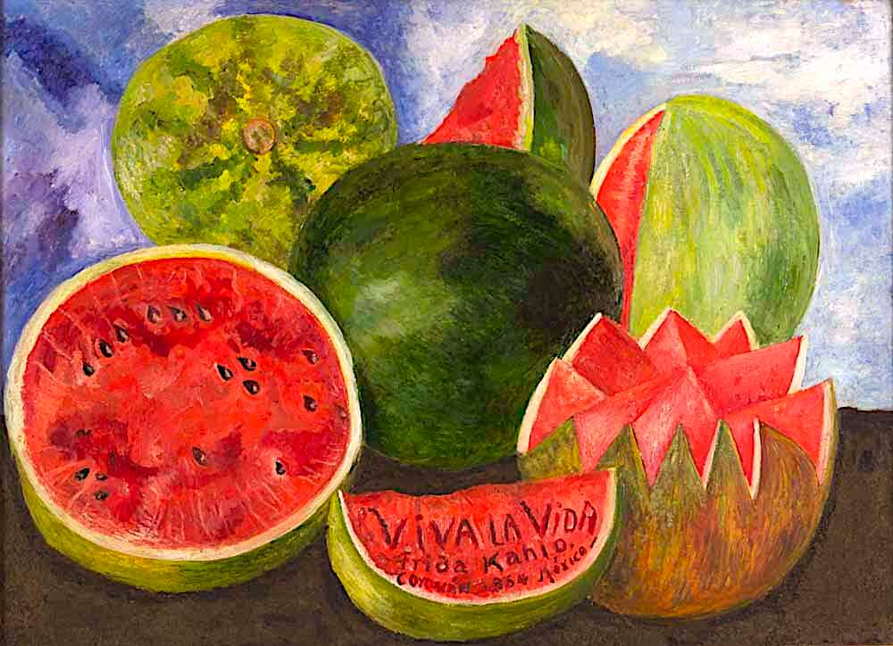 Viva la vida watermelons - by Frida Kahlo